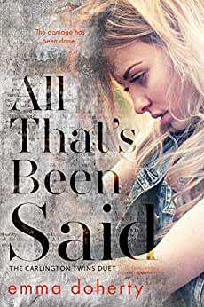 All That's Been Said (The Carlington Twins Duet Book 2) by [Emma Doherty]