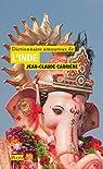 Dictionnaire amoureux de l'Inde par Carrière