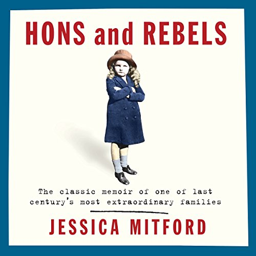 Hons and Rebels                   De :                                                                                                                                 Jessica Mitford                               Lu par :                                                                                                                                 Jenny Agutter                      Durée : 9 h et 24 min     Pas de notations     Global 0,0