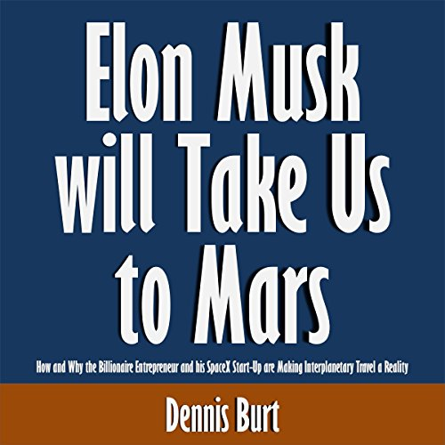 Elon Musk Will Take Us to Mars audiobook cover art
