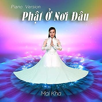 Phật Ở Nơi Đâu (Piano Version)