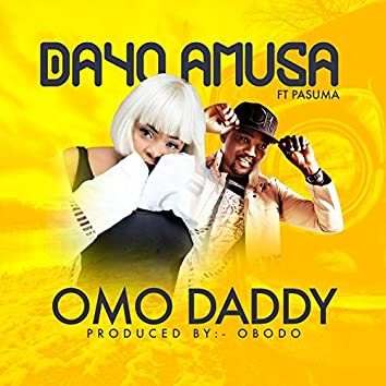 Omo Daddy (feat. Pasuma)
