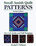 Small Amish Quilt Patterns: For Crib Quilts And Wall Hangings