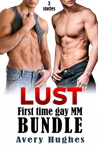 Lust: First Time Gay MM Bundle (3 stories) (English Edition)