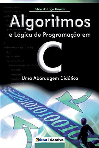 Algoritmos e Lógica de Programação em C – Uma Abordagem Didática