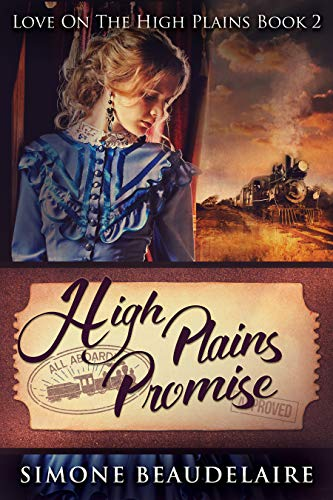 High Plains Promise: A Steamy Western Historical Romance (Love On The High Plains Book 2) (English Edition)