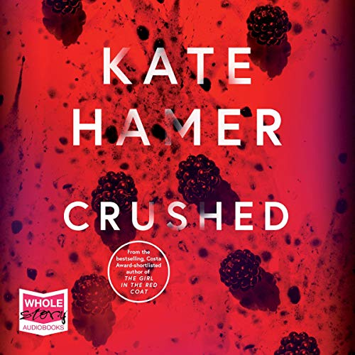Crushed                   By:                                                                                                                                 Kate Hamer                               Narrated by:                                                                                                                                 Georgia Maguire                      Length: 12 hrs and 13 mins     1 rating     Overall 5.0