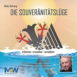 Die Souveränitätslüge                   Autor:                                                                                                                                 Heiko Schrang                               Sprecher:                                                                                                                                 Reiner Schöne                      Spieldauer: 45 Min.     251 Bewertungen     Gesamt 4,6