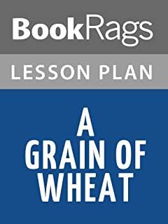 Lesson Plan A Grain of Wheat by Ngugi wa Thiong'o