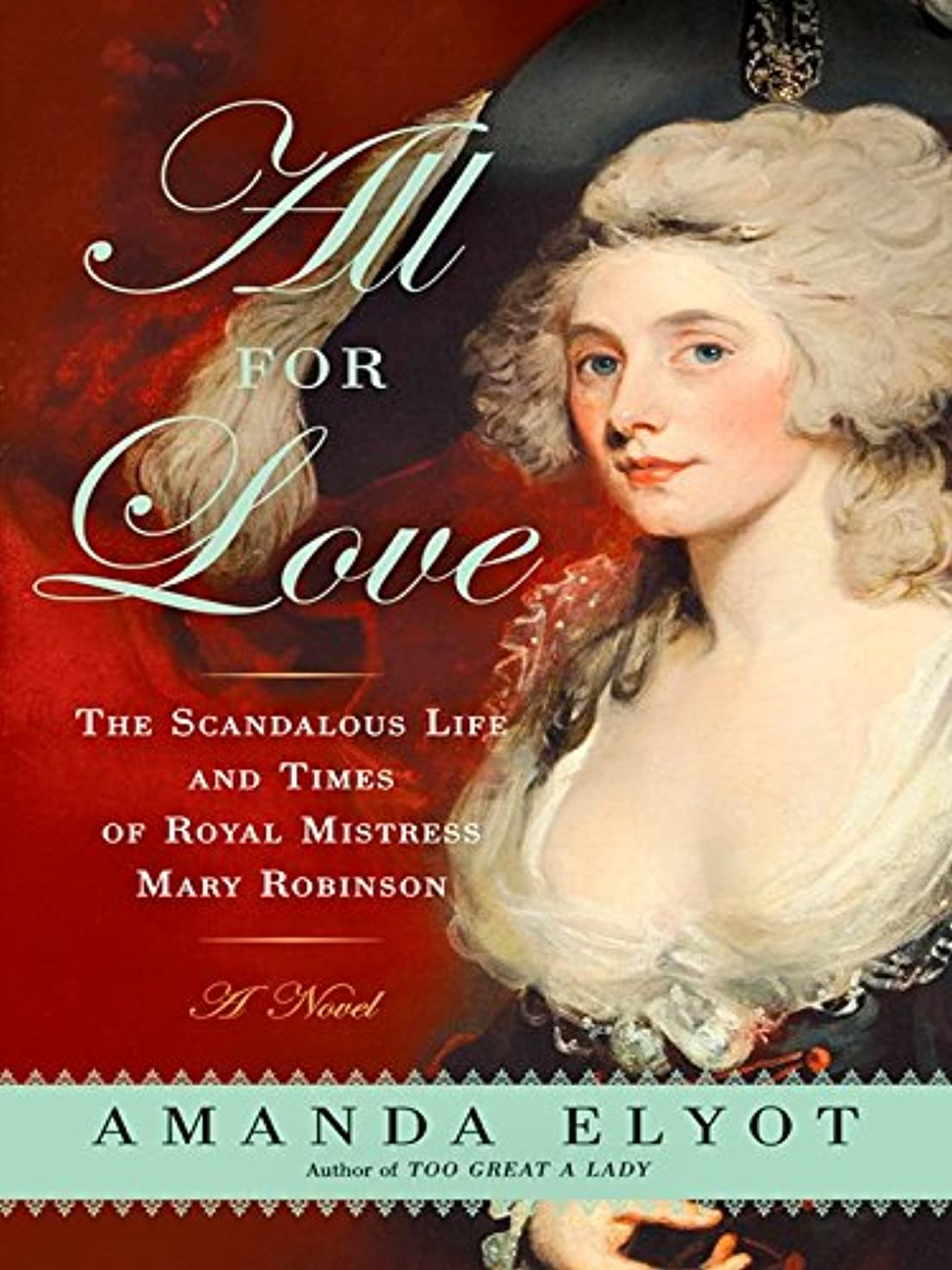 摂氏度すべて動All For Love: The Scandalous Life and Times of Royal Mistress Mary Robinson (English Edition)