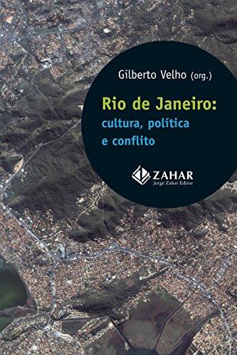 Rio de Janeiro: cultura, política e conflito (Antropologia Social)