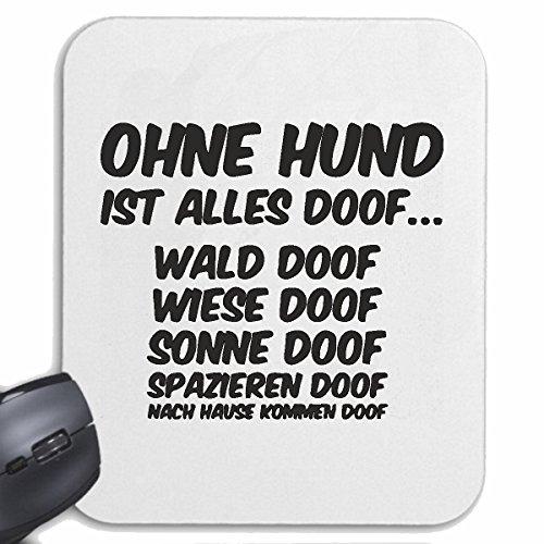Reifen-Markt Mousepad (Mauspad) OHNE Hund IST Alles DOOF Wald DOOF Wiese DOOF Sonne DOOF SPAZIEREN DOOF NACH Hause KOMMEN DOOF für ihren Laptop, Notebook oder Internet PC (mit Windows Linux usw.) in