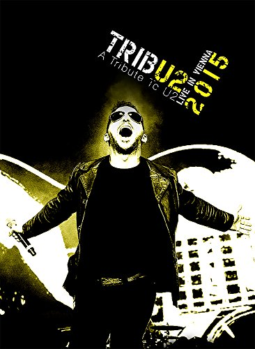 TribU2 - A Tribute To U2 / Live In Vienna 2015