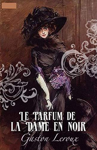 Le Parfum de la Dame en noir Annoté (French Edition)