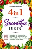 Smoothie Diets:: 4 in 1: Smoothies for Diabetes Diet, Smoothies for Weight Loss Diet, 16lbs in 12 Days Smoothie Diet, and Smoothies Recipe Book