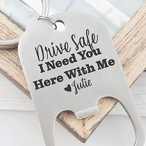 Personalized Anniversary Husband Gift Drive Safe Bottle Opener Keychain Gift Idea For Him Bottle Opener Husband I Need You Here With Me DRIVE-SAFE-BOTTLE