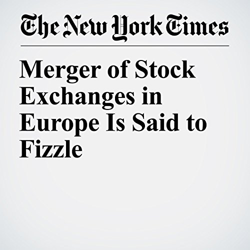 Merger of Stock Exchanges in Europe Is Said to Fizzle copertina