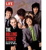 [(Life:The Rolling Stones: 50 Years of Rock 'n' Roll)] [Author: The Editors of LIFE Magazine] published on (May, 2012)