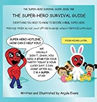 The Super-Hero Survival Guide: Everything You Need to Know to Become a REAL Super-Hero
