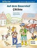 Auf dem Bauernhof: Kinderbuch Deutsch-Türkisch