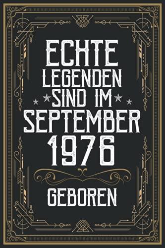 Echte Legenden Sind Im September 1976 Geboren: Geschenk Männer Geburtstag 45 jahre, Geburtstagsgeschenk für September 1976 ... Notizbuch geburtstag ... Jubiläumsgeschenke für Eltern Großeltern Ihn