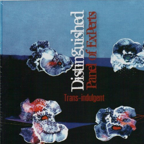 Trans-Indulgent by THE DISTINGUISHED PANEL OF EXPERTS (2009-09-14)