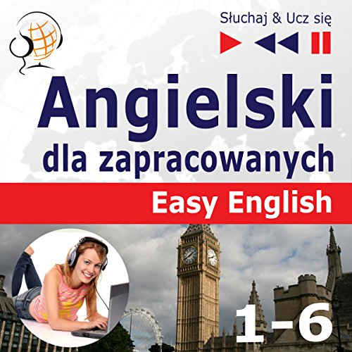 Angielski dla zapracowanych - Easy English 1-6 (Sluchaj & Ucz sie) audiobook cover art