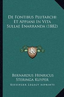 de Fontibus Plutarchi Et Appiani in Vita Sullae Enarranda (1882)