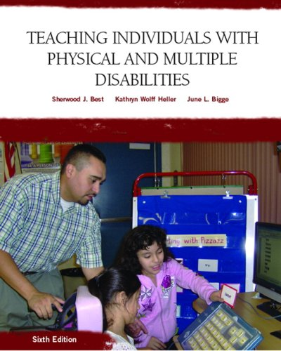 Compare Textbook Prices for Teaching Individuals with Physical or Multiple Disabilities 6th Edition ISBN 9780131590120 by Best, Sherwood,Heller, Kathryn,Bigge, June