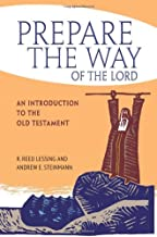 Prepare the Way of the Lord: An Introduction to the Old Testament