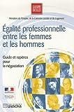 Egalité professionnelle entre les femmes et les hommes - Guide et repères pour la négociation