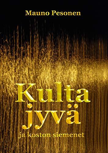 Kultajyvä ja koston siemenet (Finnish Edition)