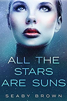 ALL THE STARS ARE SUNS by [Seaby Brown]