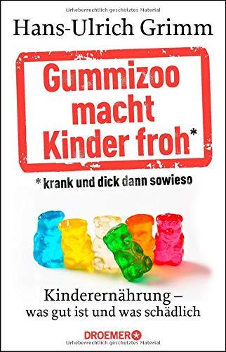Gummizoo macht Kinder froh, krank und dick dann sowieso: Kinderernährung...