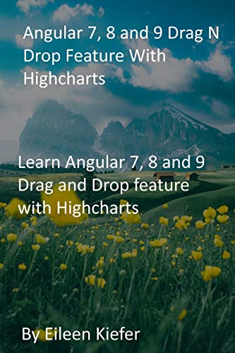 Angular 7, 8 and 9 Drag N Drop Feature With Highcharts: Learn Angular 7, 8 and 9 Drag...