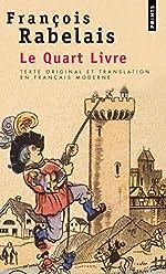 Le Quart Livre (texte original et translation en français moderne) de Francois Rabelais
