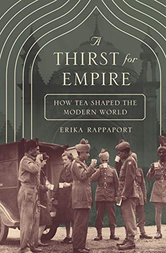 Thirst for Empire: How Tea Shaped the Modern World