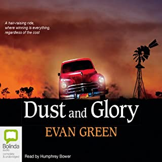 Dust and Glory                   By:                                                                                                                                 Evan Green                               Narrated by:                                                                                                                                 Humphrey Bower                      Length: 22 hrs and 24 mins     65 ratings     Overall 4.7