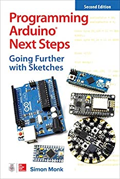 Programming Arduino Next Steps  Going Further with Sketches Second Edition
