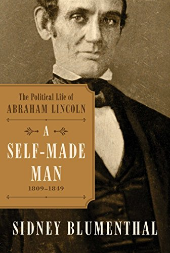 A Self-Made Man: The Political Life of Abraham Lincoln Vol. I, 1809–1849 (1)