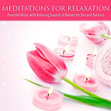 Meditations for Relaxation - Peaceful Music with Relaxing Sounds of Nature for Zen and Balance, Soothing Music for Healthy Living and Asian Meditation