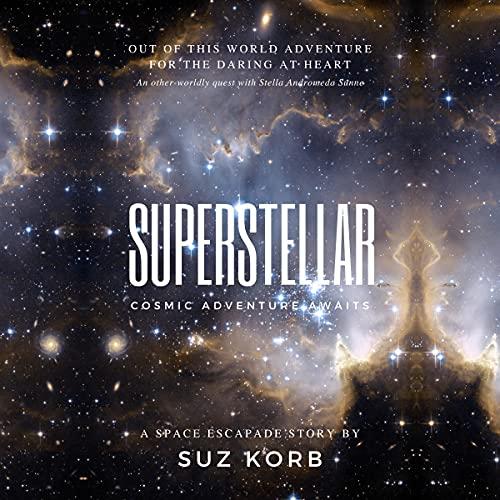 Superstellar Audiobook By Suz Korb cover art