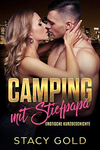 Camping mit Stiefpapa: Erotische Kurzgeschichte Daddy Tabu Erotik