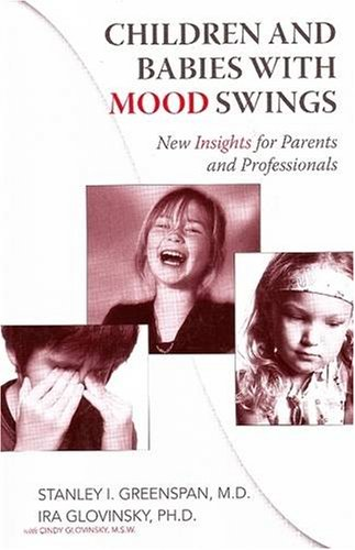 Children and Babies with Mood Swings: New Insights for Parents and Professionals