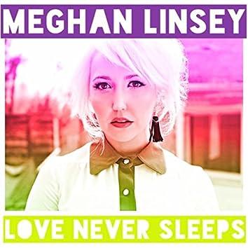 Love Never Sleeps