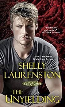 The Unyielding (Call of Crows Book 3) by [Shelly Laurenston]