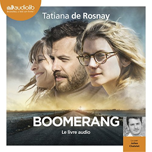 Boomerang [French Version]                   By:                                                                                                                                 Tatiana de Rosnay                               Narrated by:                                                                                                                                 Julien Chatelet                      Length: 9 hrs and 49 mins     2 ratings     Overall 4.5