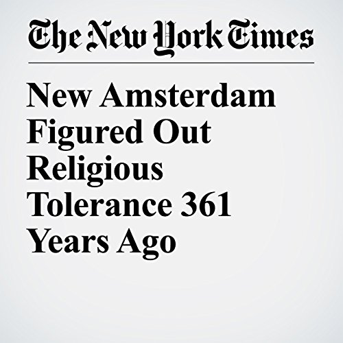 New Amsterdam Figured Out Religious Tolerance 361 Years Ago audiobook cover art