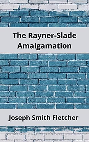 The Rayner-Slade Amalgamation Illustrated (English Edition)