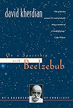 On a Spaceship with Beelzebub: By a Grandson of Gurdjieff by [David Kherdian]